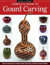 Jim Widess,   Ginger Summit Complete Book of Gourd Carving, Rev & Exp