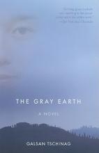 Tschinag, Galsan The Gray Earth