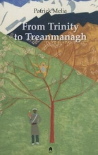 Melia, Patrick From Trinity to Treanmanagh