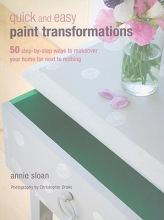 Sloan, Annie Quick and Easy Paint Transformations