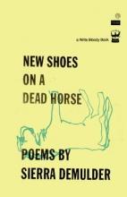 Demulder, Sierra New Shoes on a Dead Horse
