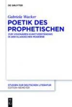 Wacker, Gabriela Poetik des Prophetischen