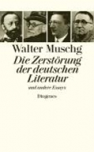 Muschg, Walter,   Schütt, Julian,   Stephan, Winfried Die Zerstörung der deutschen Literatur