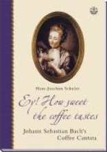 Schulze, Hans-Joachim Ey! How sweet the coffee tastes
