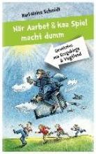Schmidt, Karl-Heinz När Aarbet und kaa Spiel macht dumm