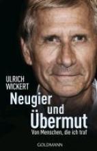 Wickert, Ulrich Neugier und Übermut
