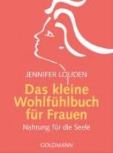Louden, Jennifer Das kleine Wohlfühlbuch für Frauen