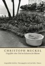 Meckel, Christoph Ungefhr ohne Tod im Schatten der Bume