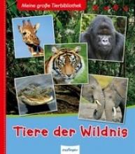 Denis-Huot, Christine Meine große Tierbibliothek: Tiere der Wildnis