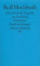 Hochhuth, Rolf Die Geburt der Tragödie aus dem Krieg