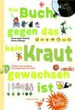 Anger-Schmidt, Gerda Das Buch gegen das kein Kraut gewachsen ist