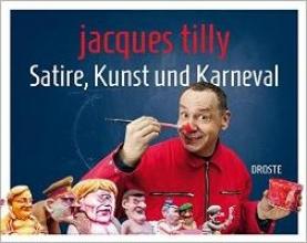 Tilly, Jacques Satire, Kunst und Karneval