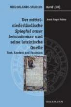 Robbe, Joost Roger Der mittelniederl?ndische Spieghel onser behoudenisse und seine lateinische Quelle