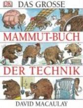 Macaulay, David Das große Mammut-Buch der Technik