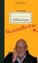 Berger, Reinhard Schlaubergers Klugscheißereien
