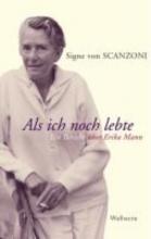 Scanzoni, Signe von Als ich noch lebte