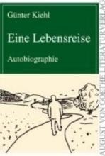 Kiehl, Günter Eine Lebensreise