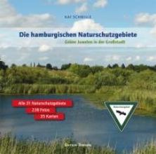 Schmille, Kai Die Hamburgischen Naturschutzgebiete