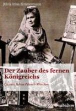 Zimmermann, Silvia Irina Der Zauber des fernen Königreichs