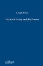 Kohut, Adolph Heinrich Heine und die Frauen