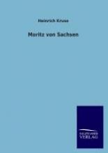 Kruse, Heinrich Moritz von Sachsen