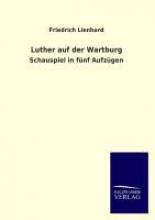 Lienhard, Friedrich Luther auf der Wartburg