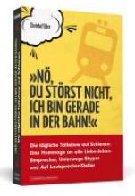 Dörr, Christof N, du strst nicht, ich bin gerade in der Bahn!