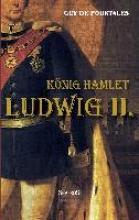 de Pourtalès, Guy König Hamlet. Ludwig II.