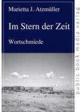 Atzmüller, Marietta J. Im Stern der Zeit