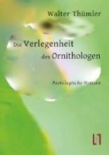 Thümler, Walter Die Verlegenheit des Ornithologen