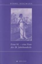 Bergmann, Bärbel Erna M. - eine Frau des 20. Jahrhunderts