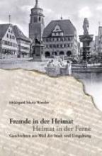 Wutzler, Hildegard Maria Fremde in der Heimat - Heimat in der Ferne