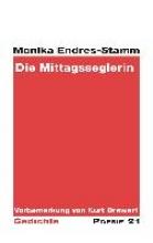 Endres-Stamm, Monika Die Mittagsseglerin