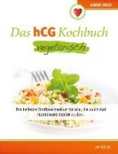 Hild, Anne Das hCG Veggie Kochbuch