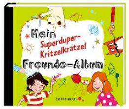 Freundebuch - Mein Superduper-Kritzelkratzel Freundealbum