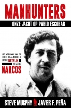 Steve  Murphy, Javier  Pena. Manhunters-Onze jacht op Pablo Escobar