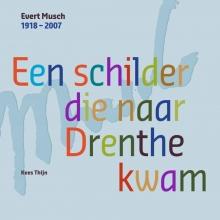Kees Thijn , Evert Musch 1902 - 2007