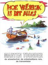 Marten  Toonder Avonturen van Tom Poes : Hoe vreselijk is dit alles