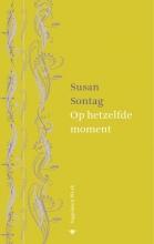 Susan  Sontag Op hetzelfde moment nagelaten werk