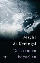 Maylis de Kerangal De levenden herstellen