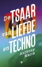 Anthony  Marra De tsaar van liefde en techno