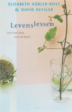 Elisabeth  Kübler-Ross, David  Kessler Levenslessen
