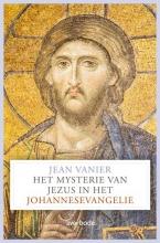 Jean  Vanier Het mysterie van Jezus in het Johannesevangelie