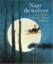 Anna  Woltz Naar de wolven