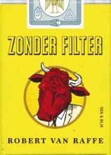 Raffe, Robert van Zonder filter