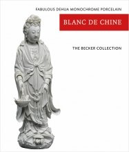 Mies Becker Ton Becker, The Becker Collection - Blanc de Chine