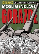 Joe  Sacco Moslim-enclave Gorazde (De oorlog in Oost-Bosnië)