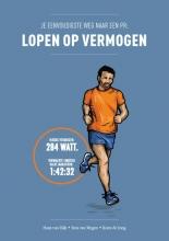 Koen de Jong Hans van Dijk  Ron van Megen, Je eenvoudigste weg naar een PR: lopen op vermogen