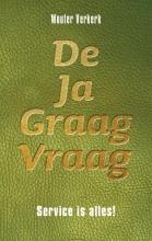Wouter Verkerk , De ja graag vraag