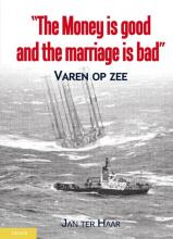 Jan ter Haar , The money is good, the marriage is bad